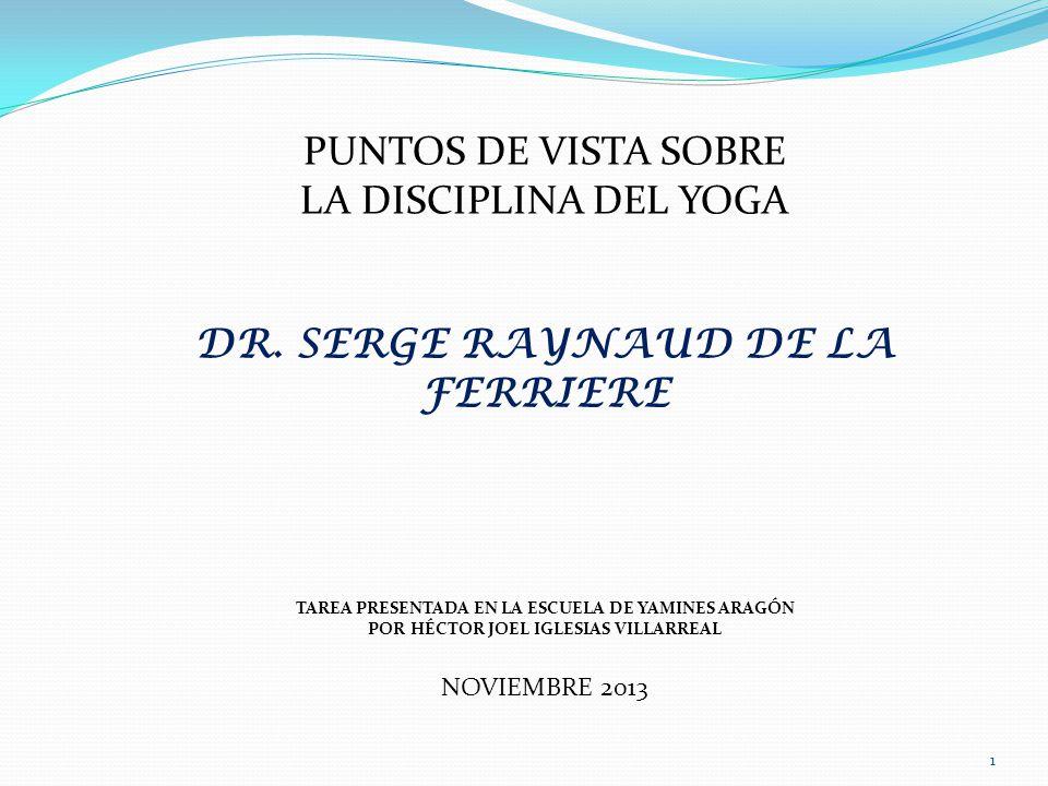 DR. SERGE RAYNAUD DE LA FERRIERE