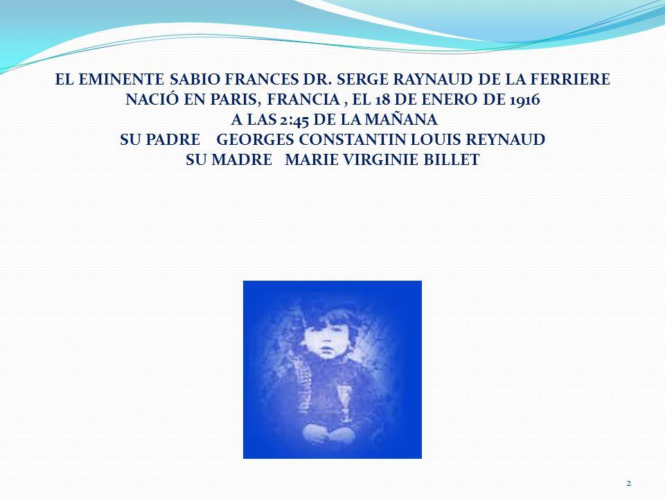 EL EMINENTE SABIO FRANCES DR. SERGE RAYNAUD DE LA FERRIERE