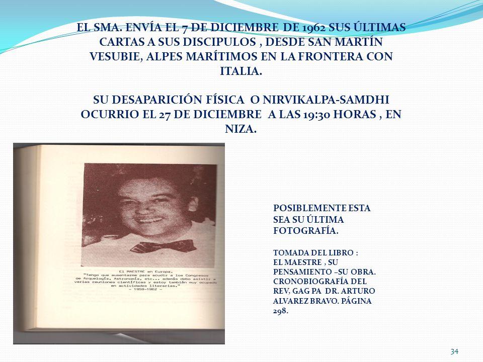 EL SMA. ENVÍA EL 7 DE DICIEMBRE DE 1962 SUS ÚLTIMAS CARTAS A SUS DISCIPULOS , DESDE SAN MARTÍN VESUBIE, ALPES MARÍTIMOS EN LA FRONTERA CON ITALIA.