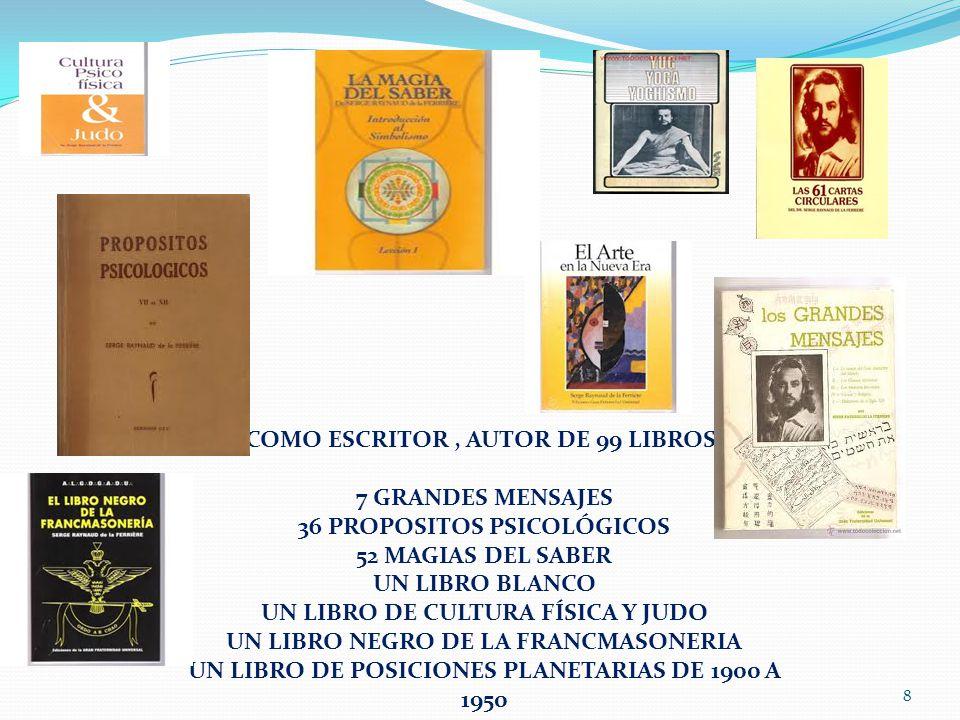 COMO ESCRITOR , AUTOR DE 99 LIBROS. 7 GRANDES MENSAJES