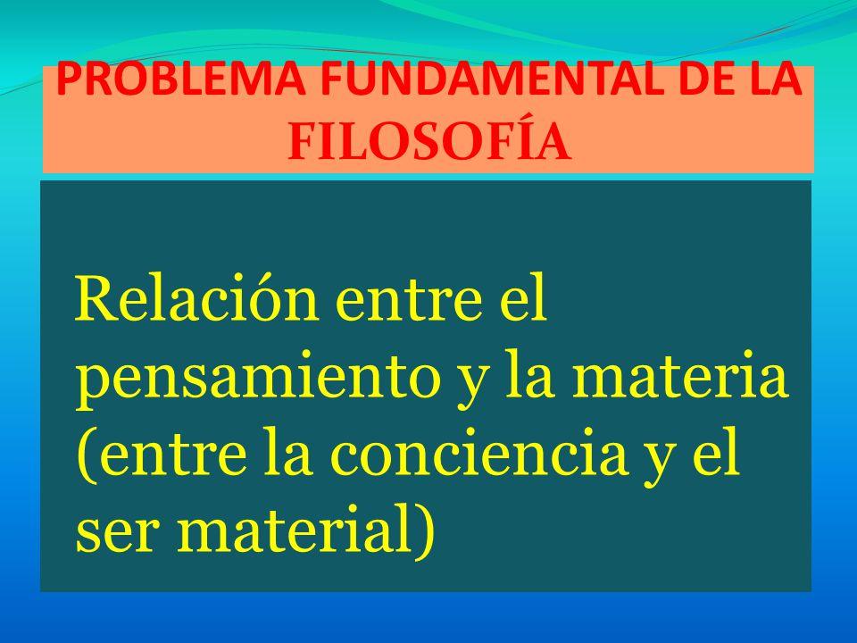 PROBLEMA FUNDAMENTAL DE LA FILOSOFÍA