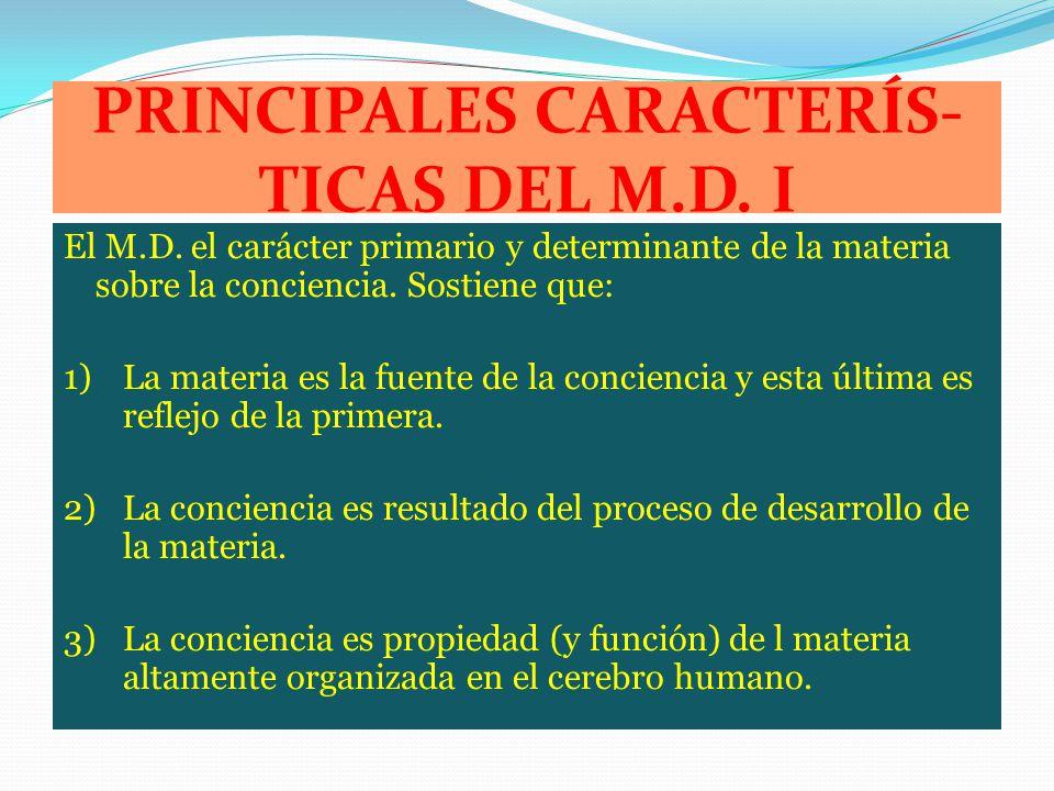 PRINCIPALES CARACTERÍS-TICAS DEL M.D. I