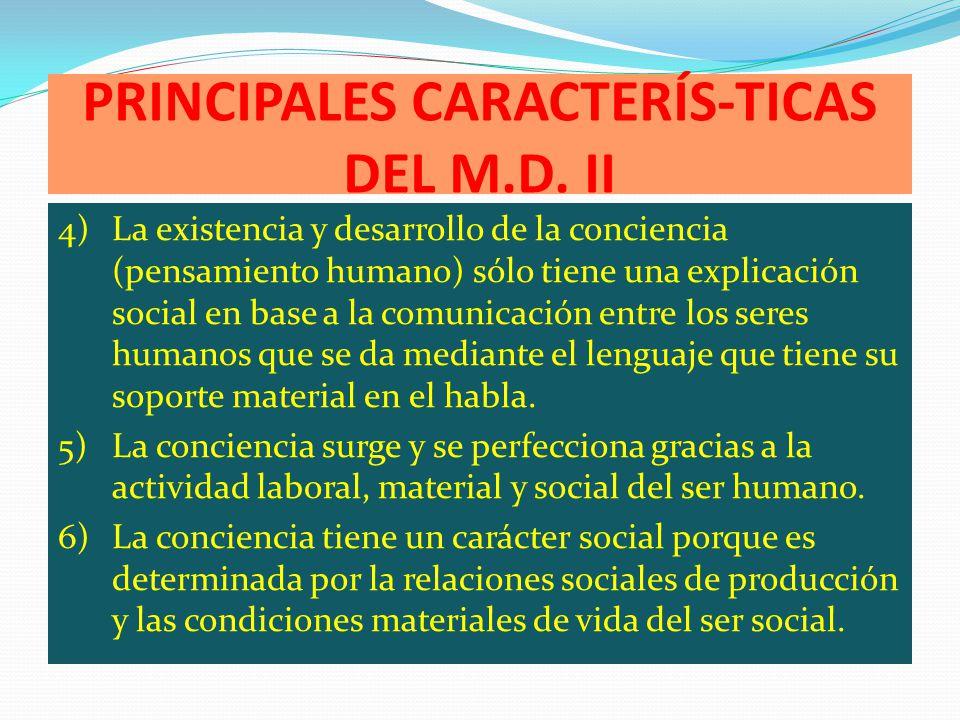PRINCIPALES CARACTERÍS-TICAS DEL M.D. II