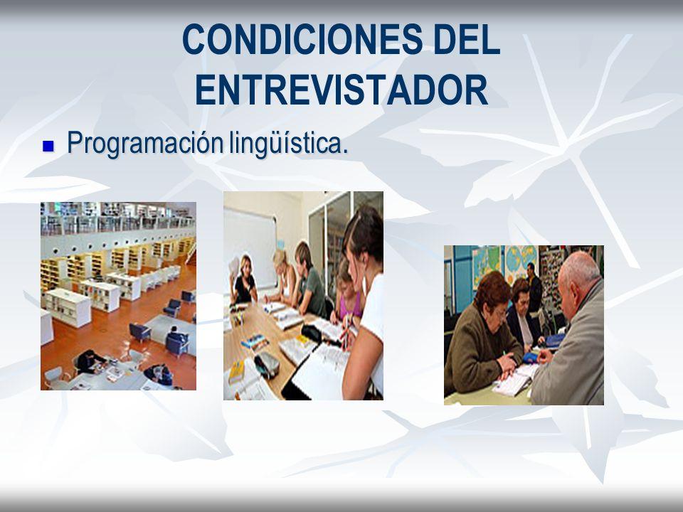 CONDICIONES DEL ENTREVISTADOR
