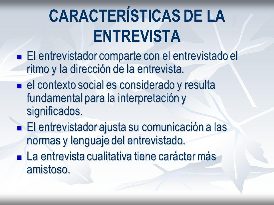 CARACTERÍSTICAS DE LA ENTREVISTA