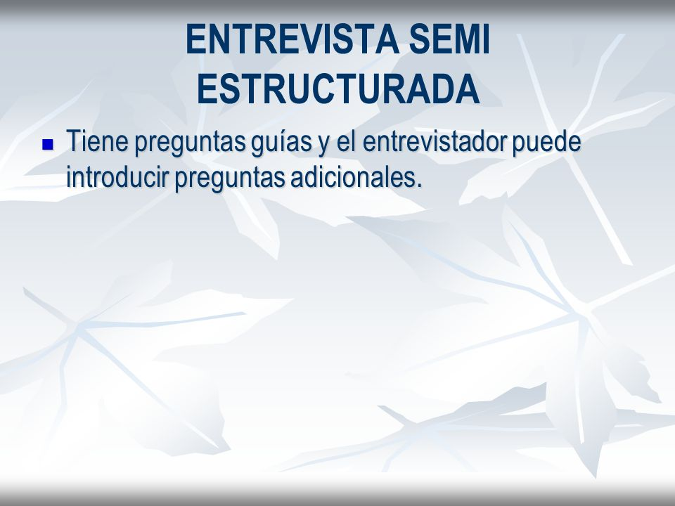 ENTREVISTA SEMI ESTRUCTURADA