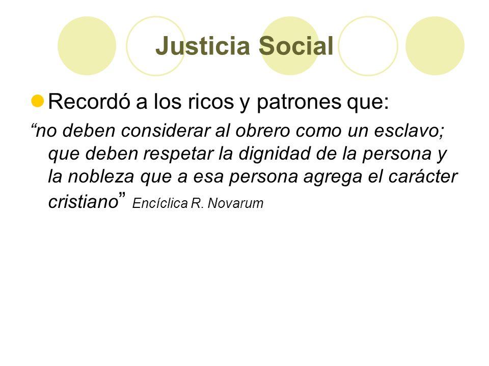 Justicia Social Recordó a los ricos y patrones que: