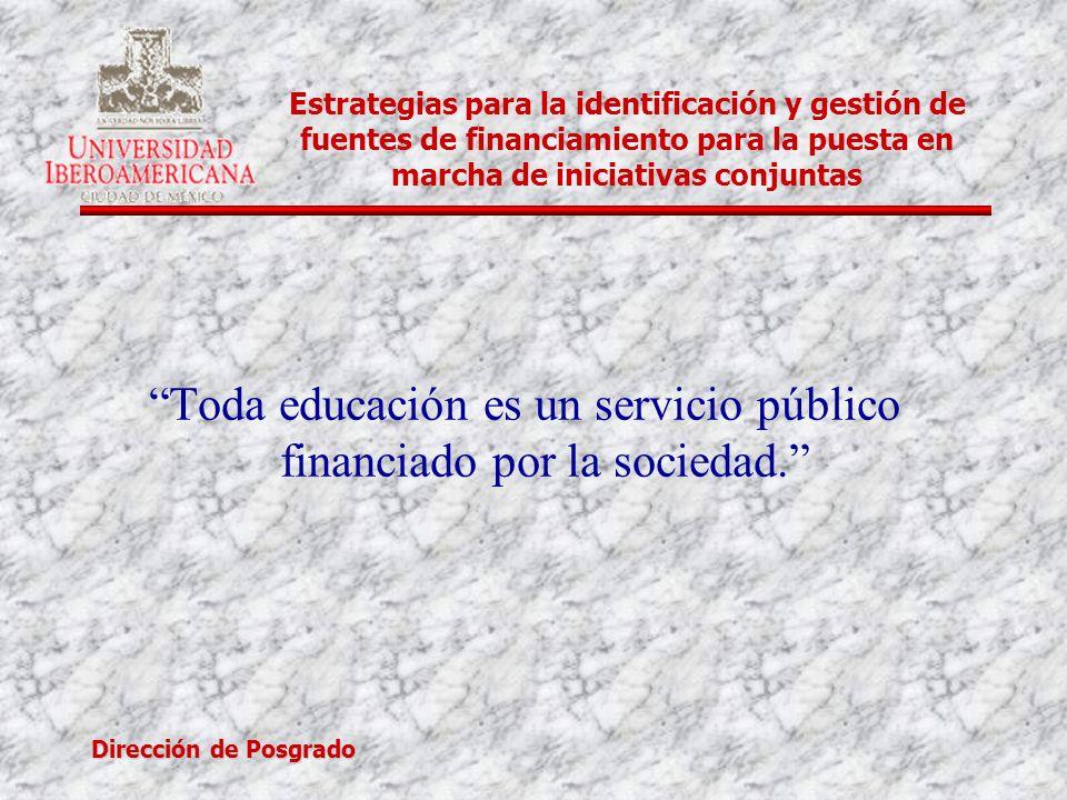 Toda educación es un servicio público financiado por la sociedad.