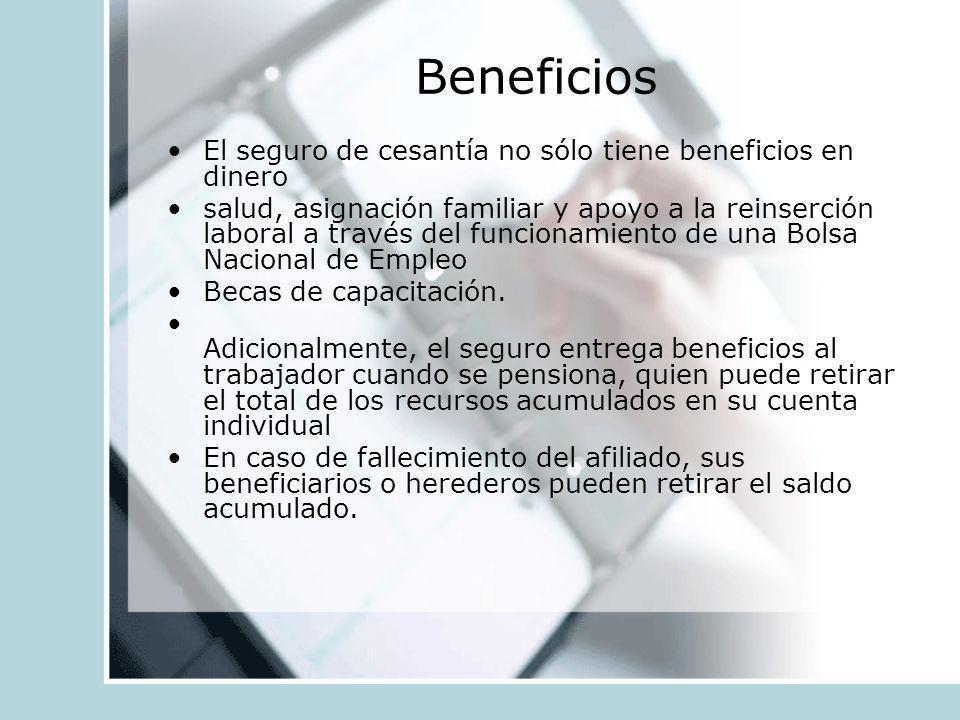 Beneficios El seguro de cesantía no sólo tiene beneficios en dinero