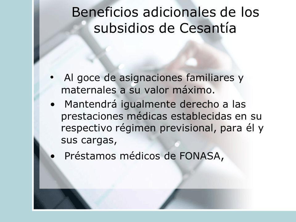 Beneficios adicionales de los subsidios de Cesantía