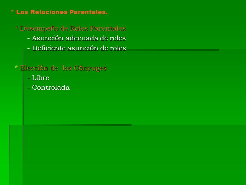 * Desempeño de Roles Parentales - Asunción adecuada de roles