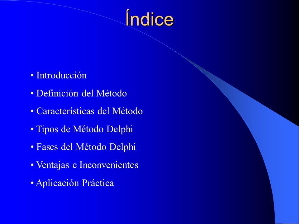 Índice Introducción Definición del Método Características del Método