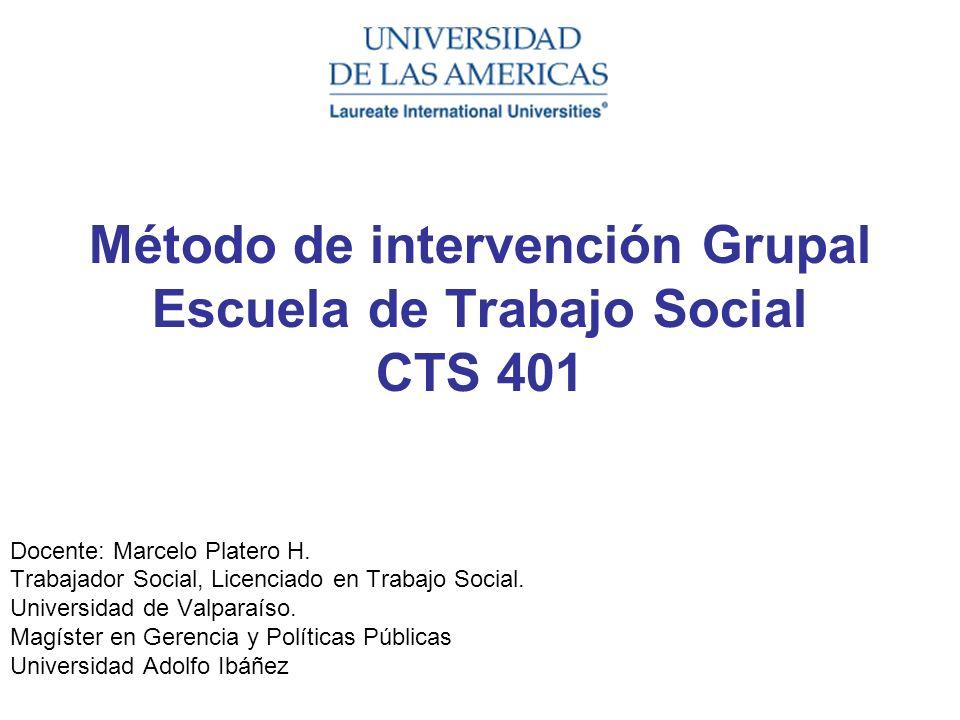 Método de intervención Grupal Escuela de Trabajo Social CTS 401