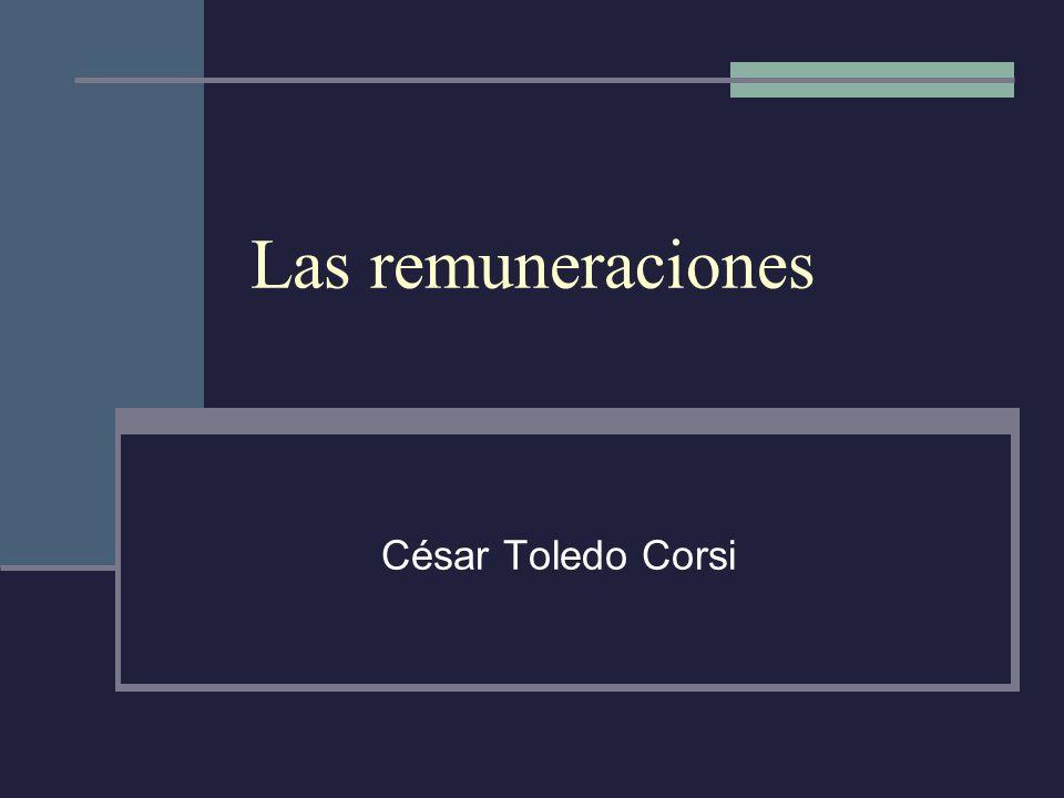 Las remuneraciones César Toledo Corsi