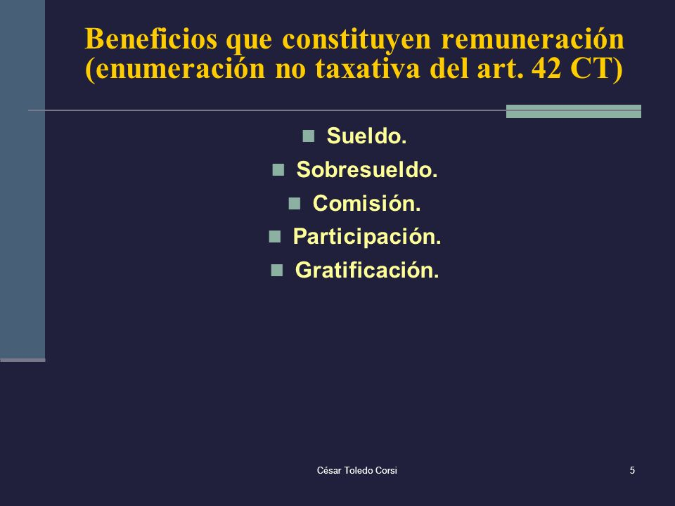 Beneficios que constituyen remuneración (enumeración no taxativa del art. 42 CT)