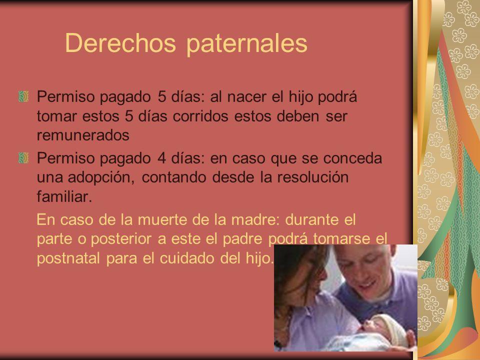 Derechos paternalesPermiso pagado 5 días: al nacer el hijo podrá tomar estos 5 días corridos estos deben ser remunerados.