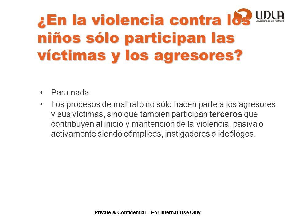 ¿En la violencia contra los niños sólo participan las víctimas y los agresores