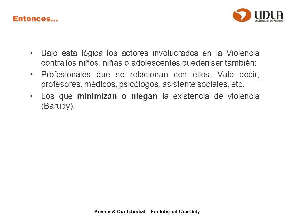 Los que minimizan o niegan la existencia de violencia (Barudy).