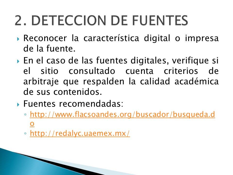 2. DETECCION DE FUENTES Reconocer la característica digital o impresa de la fuente.