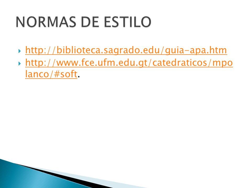 NORMAS DE ESTILO http://biblioteca.sagrado.edu/guia-apa.htm