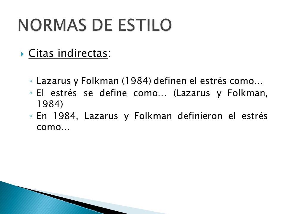 NORMAS DE ESTILO Citas indirectas: