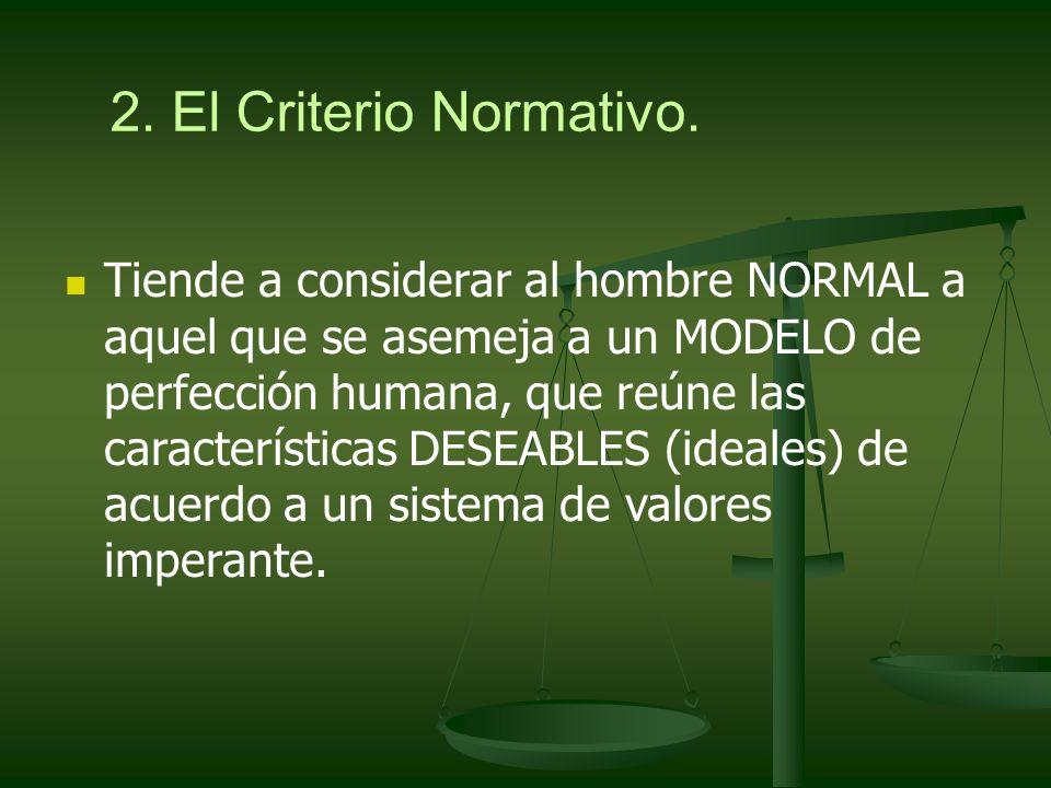2. El Criterio Normativo.