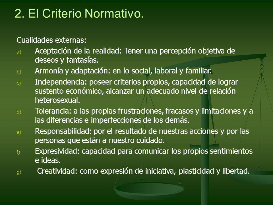2. El Criterio Normativo. Cualidades externas: