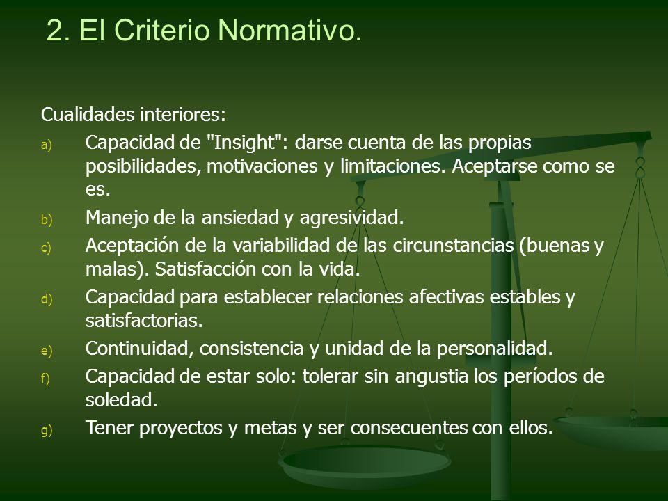 2. El Criterio Normativo. Cualidades interiores: