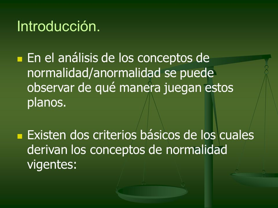 Introducción.En el análisis de los conceptos de normalidad/anormalidad se puede observar de qué manera juegan estos planos.