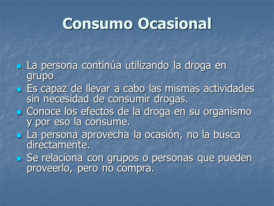Consumo Ocasional La persona continúa utilizando la droga en grupo