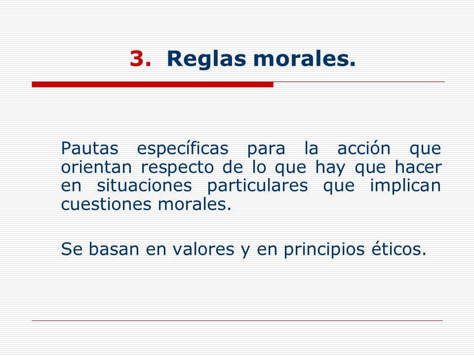 3. Reglas morales.