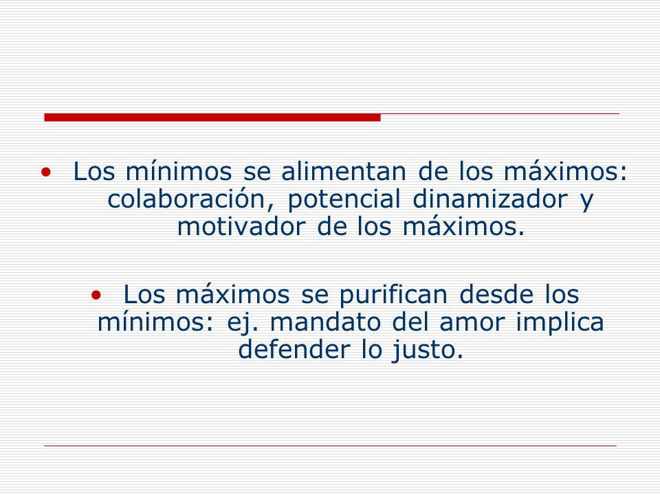 Los mínimos se alimentan de los máximos: colaboración, potencial dinamizador y motivador de los máximos.