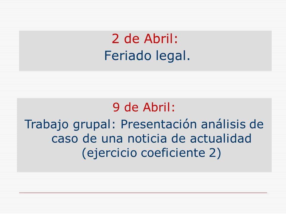 2 de Abril: Feriado legal. 9 de Abril:
