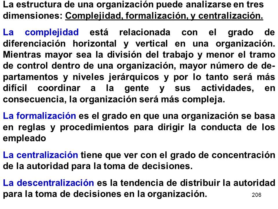 La estructura de una organización puede analizarse en tres dimensiones: Complejidad, formalización, y centralización.