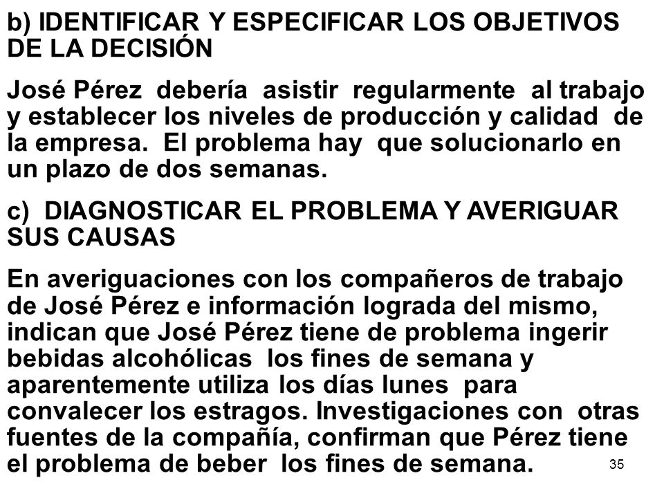 b) IDENTIFICAR Y ESPECIFICAR LOS OBJETIVOS DE LA DECISIÓN