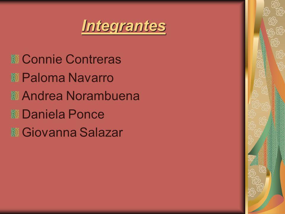 Integrantes Connie Contreras Paloma Navarro Andrea Norambuena