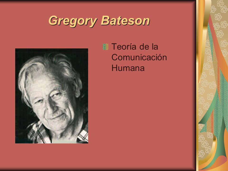 Gregory Bateson Teoría de la Comunicación Humana