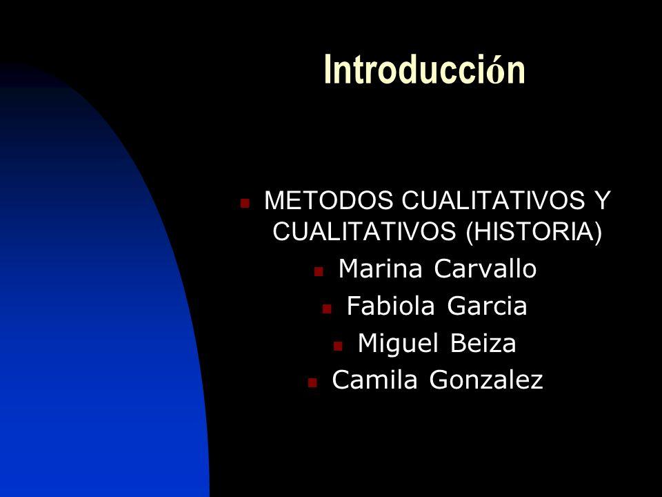 METODOS CUALITATIVOS Y CUALITATIVOS (HISTORIA)