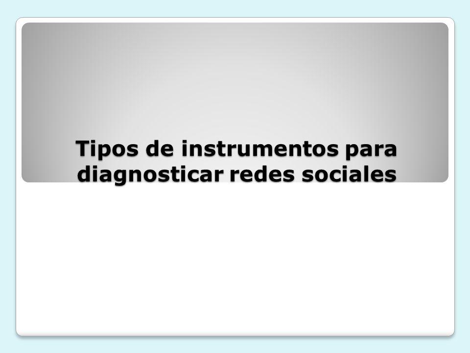 Tipos de instrumentos para diagnosticar redes sociales
