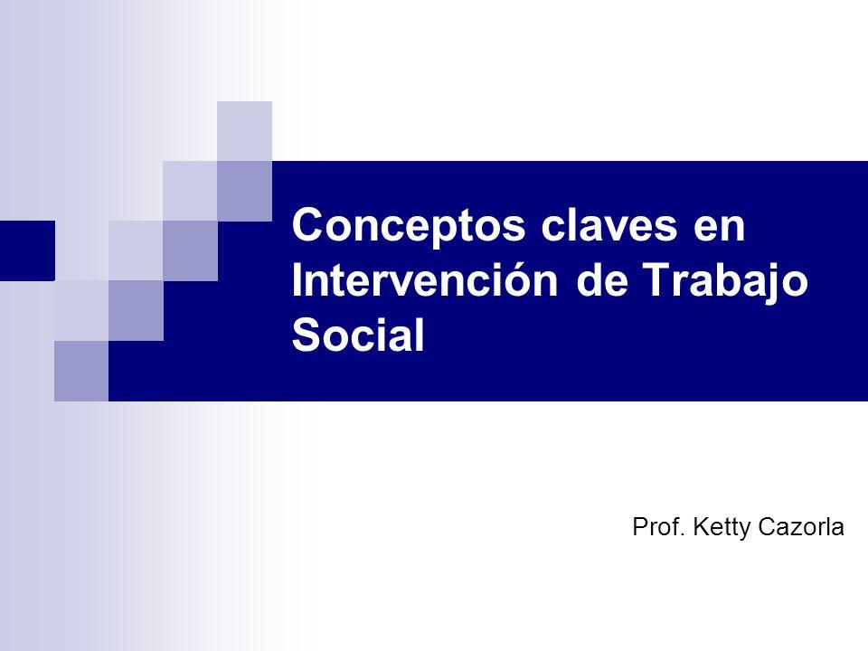 Conceptos claves en Intervención de Trabajo Social