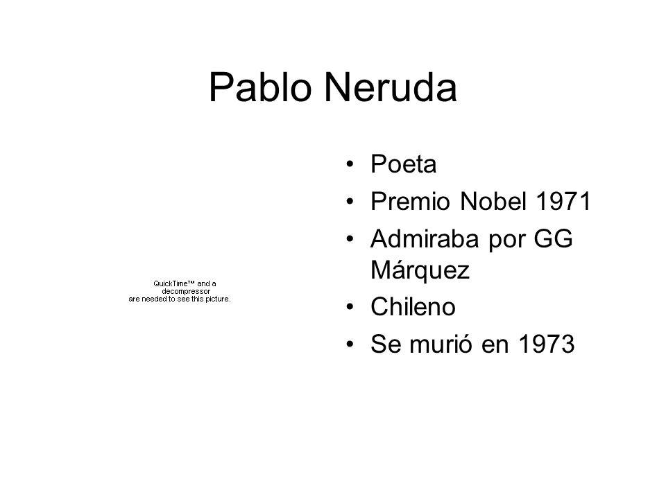 Pablo Neruda Poeta Premio Nobel 1971 Admiraba por GG Márquez Chileno