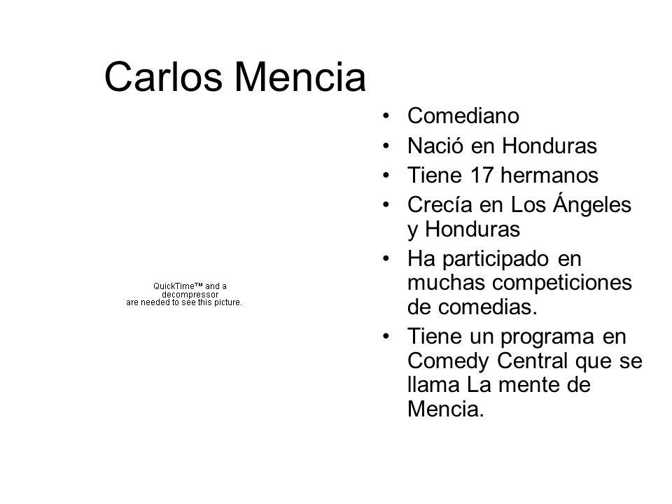 Carlos Mencia Comediano Nació en Honduras Tiene 17 hermanos