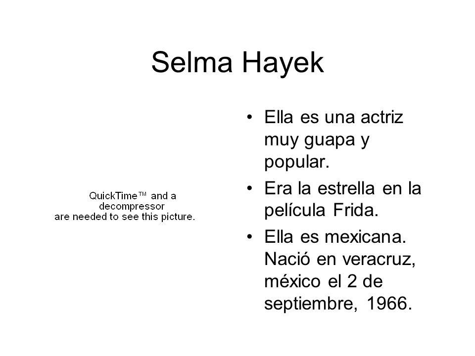 Selma Hayek Ella es una actriz muy guapa y popular.