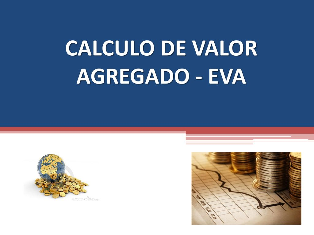 CALCULO DE VALOR AGREGADO - EVA