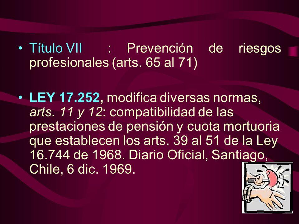 Título VII : Prevención de riesgos profesionales (arts. 65 al 71)