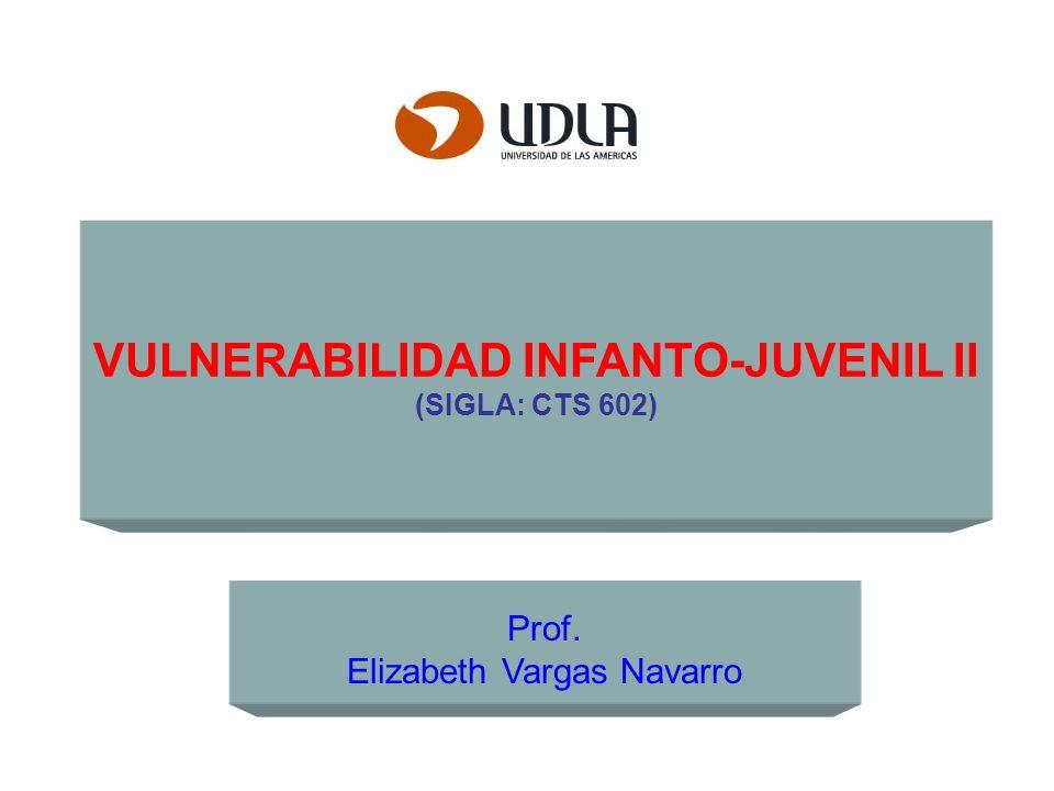 VULNERABILIDAD INFANTO-JUVENIL II (SIGLA: CTS 602)