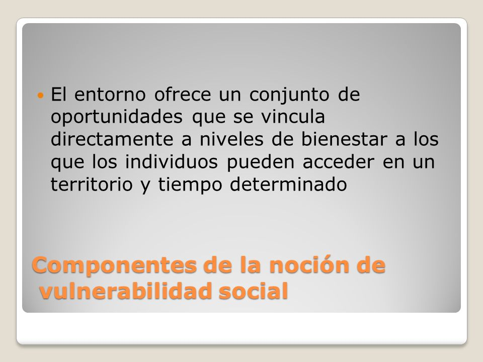 Componentes de la noción de vulnerabilidad social