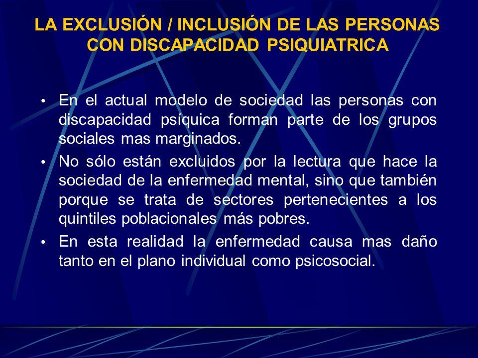 LA EXCLUSIÓN / INCLUSIÓN DE LAS PERSONAS CON DISCAPACIDAD PSIQUIATRICA