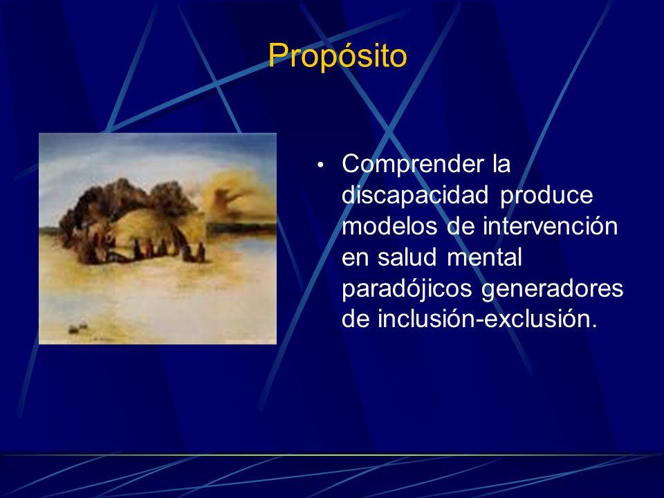 PropósitoComprender la discapacidad produce modelos de intervención en salud mental paradójicos generadores de inclusión-exclusión.
