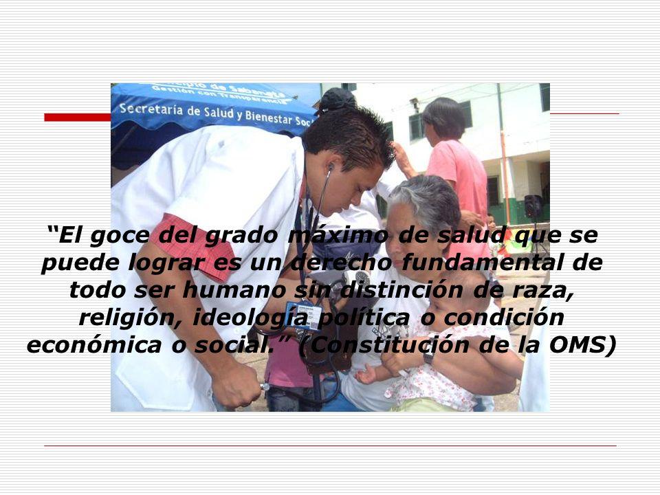 El goce del grado máximo de salud que se puede lograr es un derecho fundamental de todo ser humano sin distinción de raza, religión, ideología política o condición económica o social. (Constitución de la OMS)